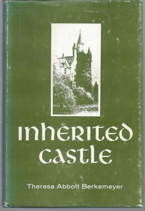 Inherited Castle. Theresa Abbott Berkemeyer