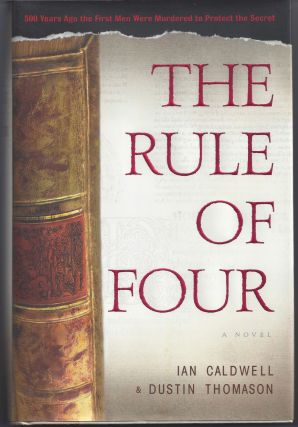 The Rule of Four. Ian Caldwell, Dustin Thomason