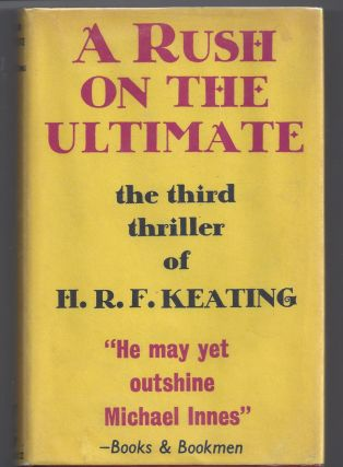 A Rush on the Ultimate. H. R. F. Keating