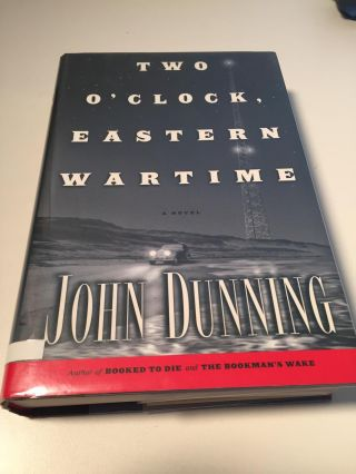 Two O'Clock, Eastern Wartime. John Dunning