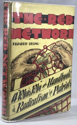 The Red Network; A Who's Who and Handbook of Radicalism for Patriots. Elizabeth Dilling