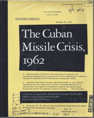 The Cuban Missile Crisis, 1962. Laurence Chang, Peter Kornbluh