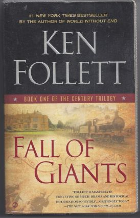 Fall of Giants: Book One of the Century Trilogy. Ken Follett