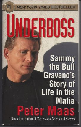 Underboss: Sammy the Bull Gravano's Story of Life in the Mafia. Peter Maas