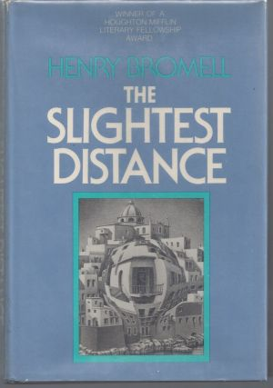 The Slightest Distance. Henry Bromell