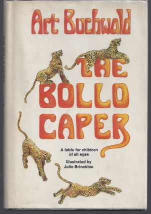 The Bollo Caper: A Fable For Children of All Ages. Art Buchwald