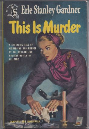 This is Murder. Erle Stanley Gardner.