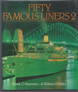 Fifty Famous Liners 2. Frank O. Braynard, William H. Miller