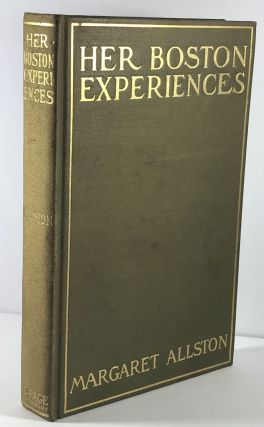 Her Boston Experiences. Margaret Allston