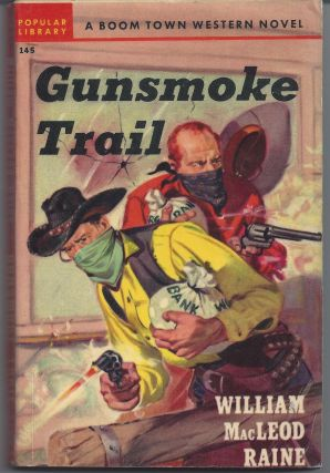 Gunsmoke Trail. William MacLeod Raine