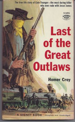 Last of the Great Outlaws. Homer Croy