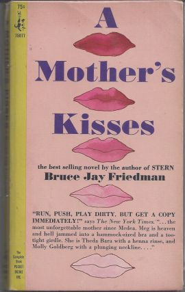 A Mother's Kisses. Bruce Jay Friedman