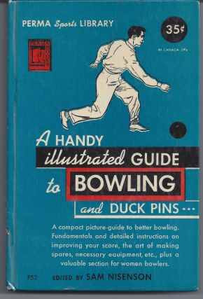 A Handy Illustrated Guide to Bowling and Duck Pins. Sam Nisenson