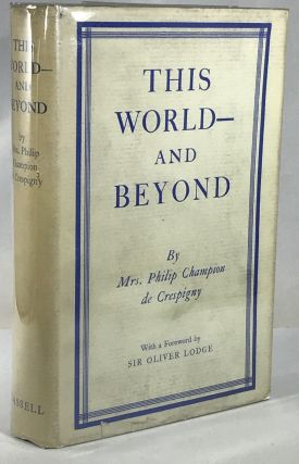 This World and Beyond. Mrs. Philip Champion de Crespigny