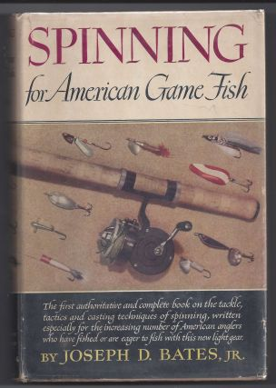 Spinning for American Game Fish. Joseph D. Bates Jr