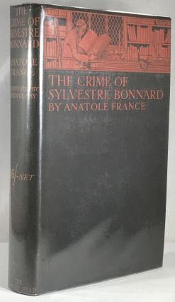 The Crime of Sylvestre Bonnard (From the Personal Collection of Otto Penzler). Anatole France