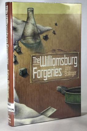 The Williamsburg Forgeries (Association Copy from the Personal Collection of Otto Penzler). John...