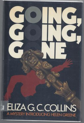 Going Going Gone. Eliza G. C. Collins