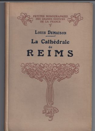 La Cathedrale de Reims. Louis Demaison