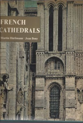 French Cathedrals. Martin Hurlimann, Jean Bony