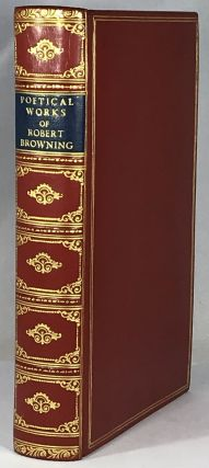 The Poetical Works of Robert Browning - Bayntun Binding. Robert Browning