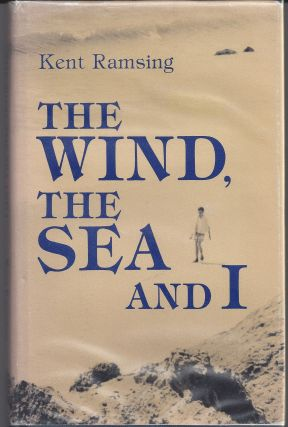 The Wind, the Sea, and I. Kent Ramsing
