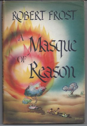 A Masque of Reason. Robert Frost
