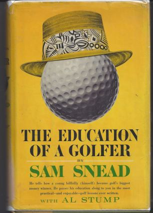 The Education of a Golfer. Sam Snead