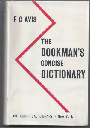The Bookman's Concise Dictionary. F. C. bv Avis