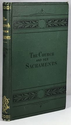 The Church of God and Her Sacraments. W. R. Gordon