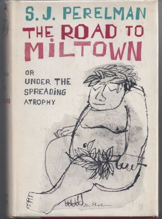 The Road to Miltown. S. J. Perelman