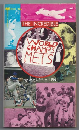 The Incredible World Champs Mets. Maury Allen