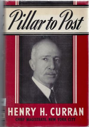 Pillar to Post - Inscribed Association. Henry H. : Chief Magistrate Curran, New York City