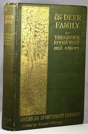 The Deer Family. T. S. Van Dyke Theodore Roosevelt, D. G. Elliot, A. J. Stone