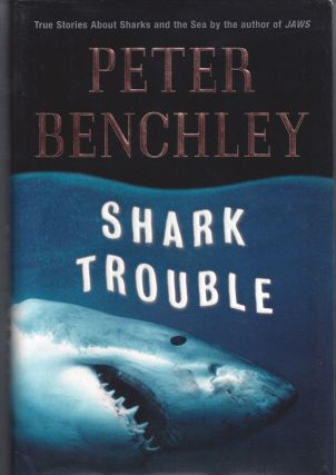 Shark Trouble. Peter Benchley