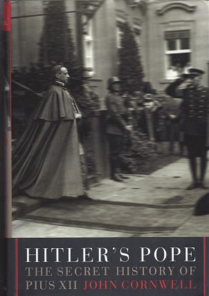 Hitler's Pope: The Secret History of Pius XII. John Cornwell