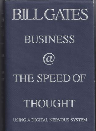 Business @ the Speed of Thought. Bill Gates