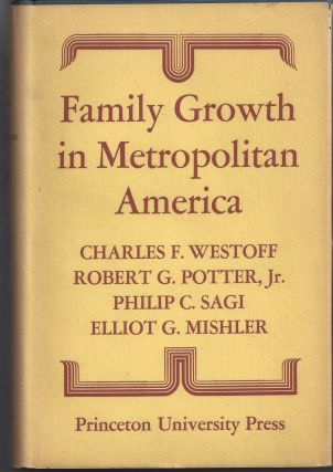Family Growth in Metropolitan American. Charles F. Westoff