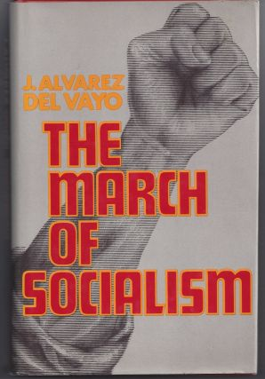 The March of Socialism. J. Alvarez Del Vayo