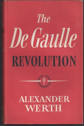 The De Gaulle Revolution. Alexander Werth