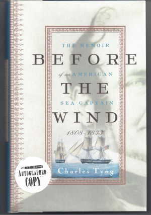 Before the Wind: The Memoir of an American Sea Captain, 1808-1833. CHarles Tyng