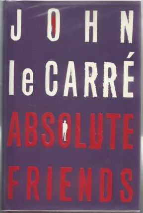 Absolute Friends. John Le Carre