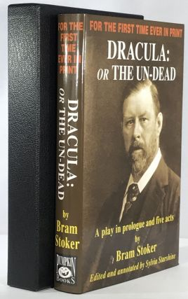 Dracula: or the Un-Dead: A Play in Prologue and Five Acts. Bram Stoker
