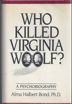 Who Killed Virginia Woolf? Alma Halbert Bond, Ph D