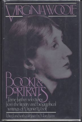 Books and Portraits: Some Further Selections From the Literary and Biographical Writings of...