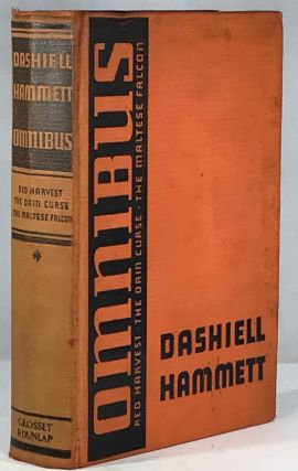 Dashiell Hammett Omnibus; Red Harvest, The Dain Curse, The Maltese Falcon. Dashiell Hammett
