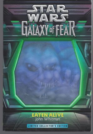 Eaten Alive: Star Wars Galaxy of Fear. John Whitman