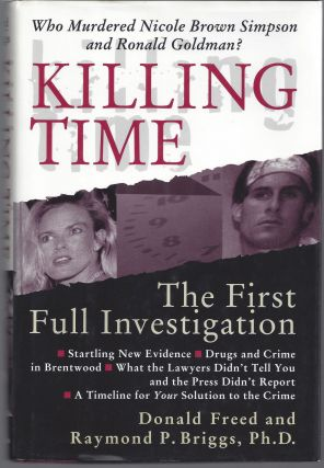 Killing Time: The First Full Investigation into the Unsolved Murders of Nicole Brown Simpson and...