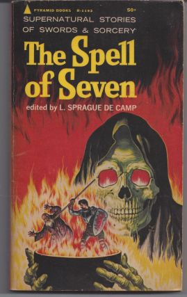The Spell of Seven. L. Sprague De Camp, Editioru