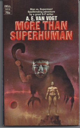 More Than Superhuman. A. E. Van Vogt